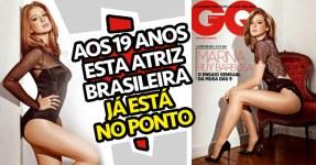 Marina Ruy Barbosa: Atriz Sexy de 19 Aninhos