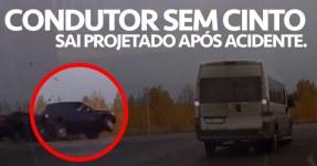 Homem Sem Cinto Sai Projetado em Acidente de Carro