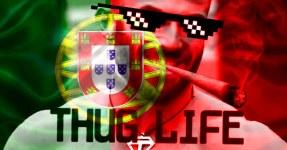 PORTUGAL THUG LIFE: Os tugas da má vida