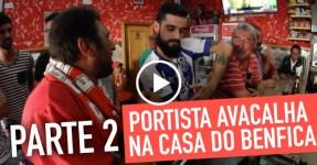 Portista Avacalha na Casa do Benfica: PARTE 2