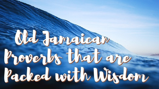 wise jamaican quotes about love, life, and children