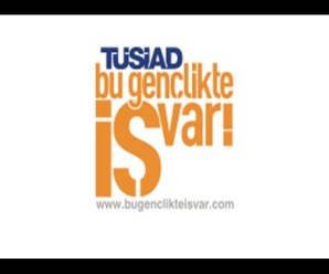TÜSİAD Bu Gençlikte İŞ Var! Yarışması