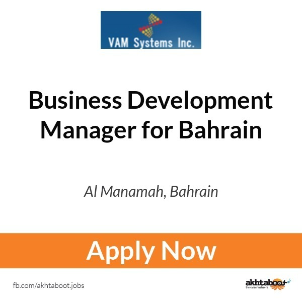Business Development Manager for Bahrain job at Vamsystems in Al