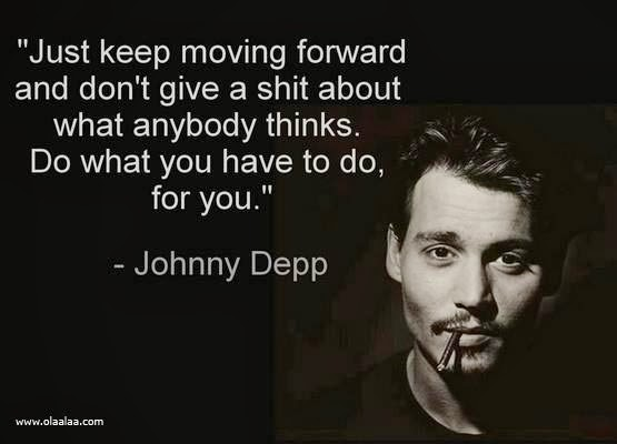 great-inspirational-motivational-quotes-thoughts-johnny-depp-moving-forward-nice-best