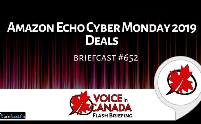 Amazon Echo Cyber Monday 2019 Deals Alexa In Canada