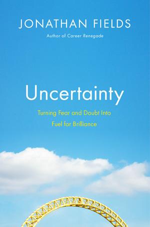 Uncertainty by Jonathan Fields \u2013 Summary