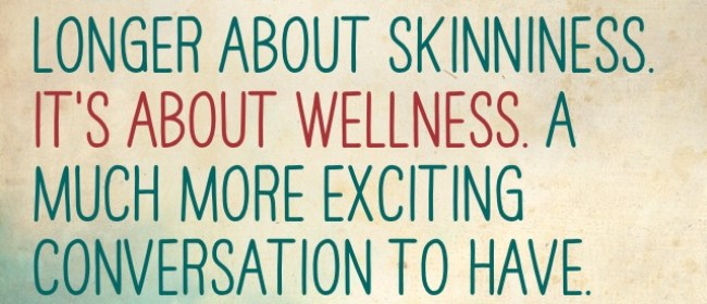 Wellness is the new skinniness