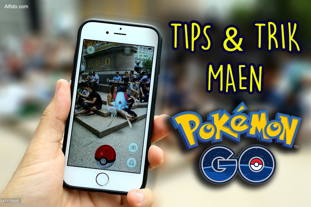 7 Tips dan Trik Pokemon Go Indonesia