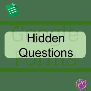 Google Forms Hidden Questions