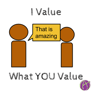 I value what you value