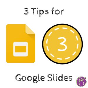 3 tips for Google Slides