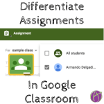 differentiate assignments in google classroom
