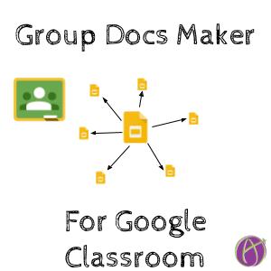 Google Classroom: Updated Group Docs Maker