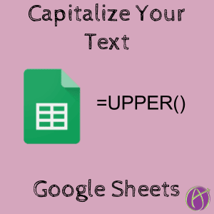 Google Sheets: Capitalize Text