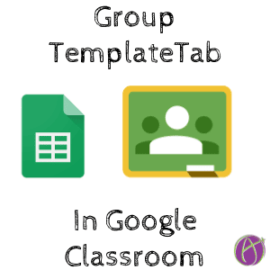 Google Classroom: TemplateTab for Groups