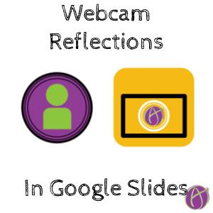 Webcam Reflections in Google Slides