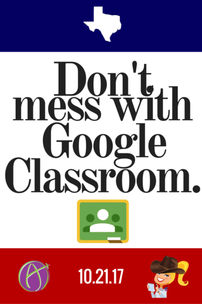 Texas: Don't Mess with Google Classroom Conference