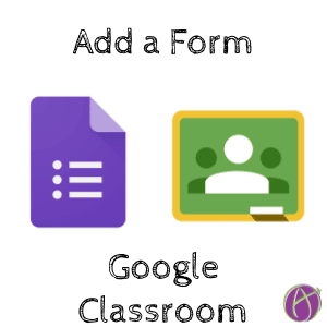How to Add a Google Form to Google Classroom