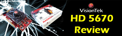 Front Page1 Visiontek ATI Radeon HD 5670 Review: In pursuit of 1GHz