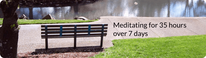 Meditating for 35 hours over 7 days