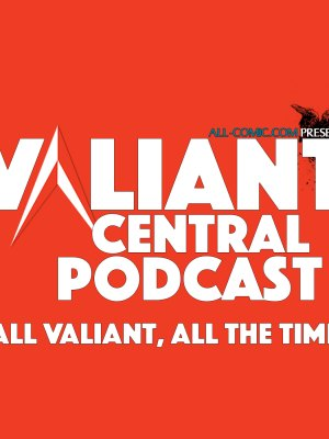 ValiantCentralPodcast