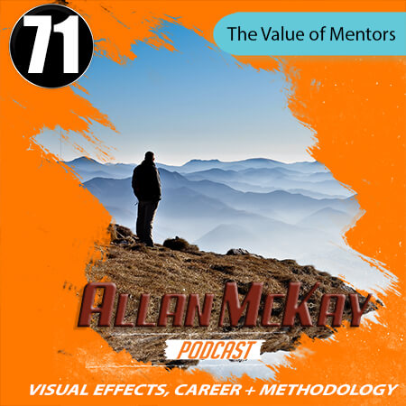 Episode 71 - The Value of Mentors (and how to find them) - Allan Mckay - how to find mentors