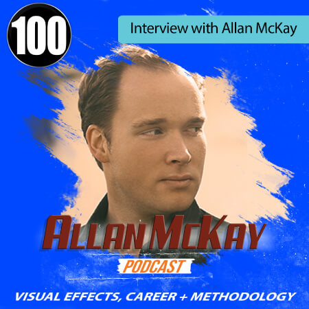 Episode 100 - Interview with Allan McKay, Emmy-Winning VFX