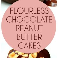 Flourless Chocolate Cakes with Chocolate Peanut Butter Ganache (Low Carb and Gluten Free)