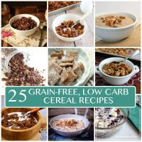 25 Delicious Low Carb Grain-Free Cereal Recipes
