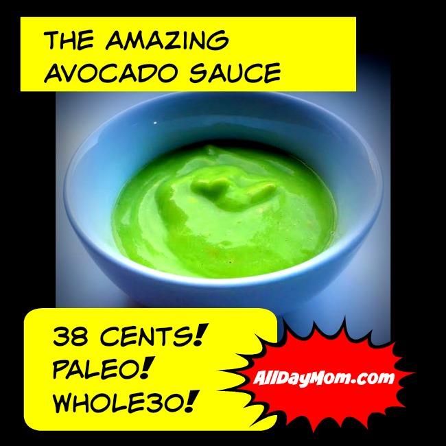 Get The Amazing Avocado Sauce recipe at AllDayMom.com! Paleo and Whole30 compliant!