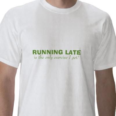 Running late