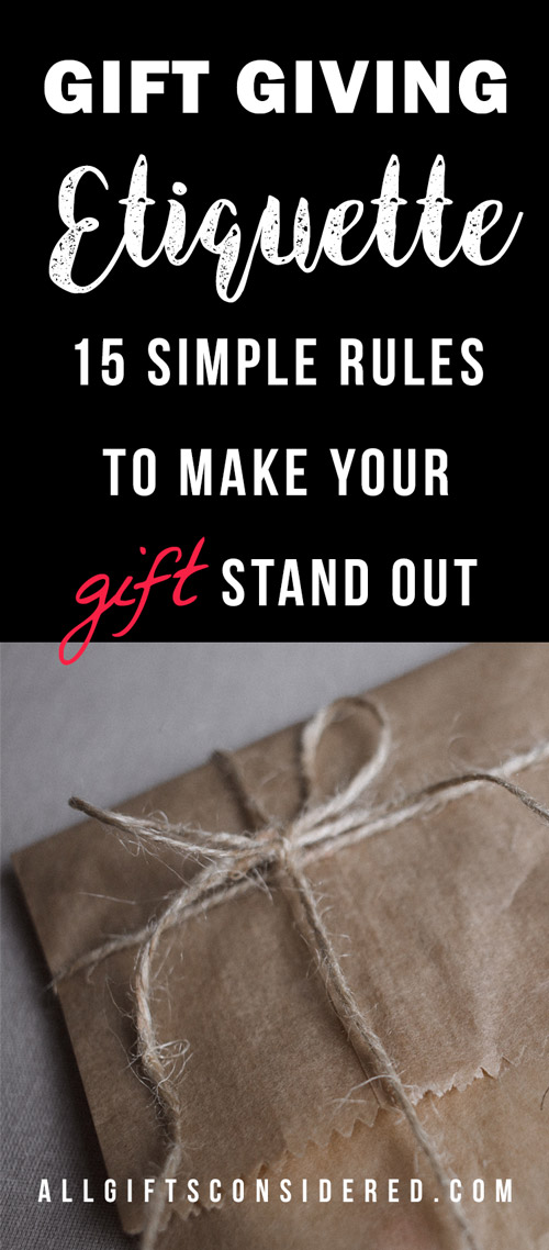 Gift Giving Etiquette 15 Simple Rules to Make Your Gift Stand Out