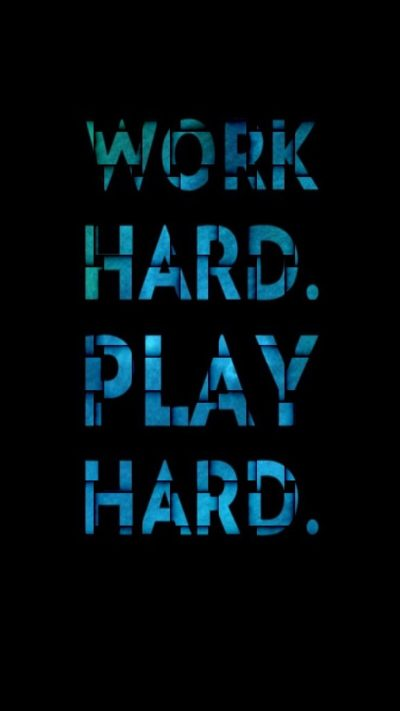 Inspirational Quotes Wallpapers for Mobile (6 of 20) - Work Hard Play Hard - HD Wallpapers ...