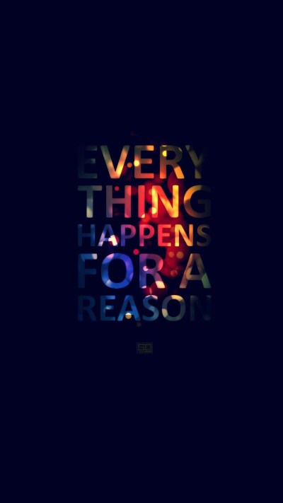 Inspirational Quotes Wallpapers for Mobile (16 of 20) - Every Thing Happens for a Reason - HD ...