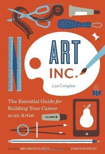 Art, Inc The Essential Guide for Building Your Career as an Artist - building your career