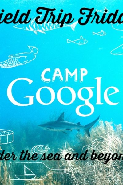 Field Trip Friday: Exploring the World without Ever Leaving Home with Camp Google and National Geographic