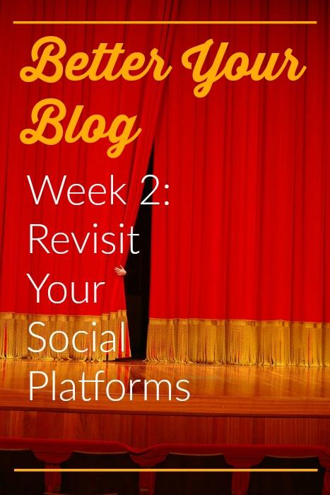 Better Your Blog Revisit Your Social Platforms
