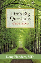 Life's Big Questions: Colossians Study Guide. Great for families!