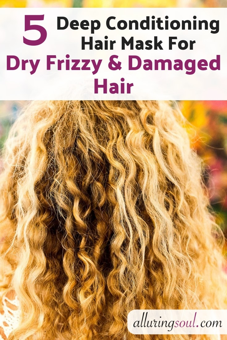 5 Deep Conditioning Hair Mask For Dry Frizzy Damaged Hair Alluring Soul