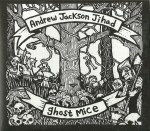 Andrew Jackson Jihad Ghost Mice Split