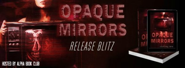 Opaque mirrors release blitz banner
