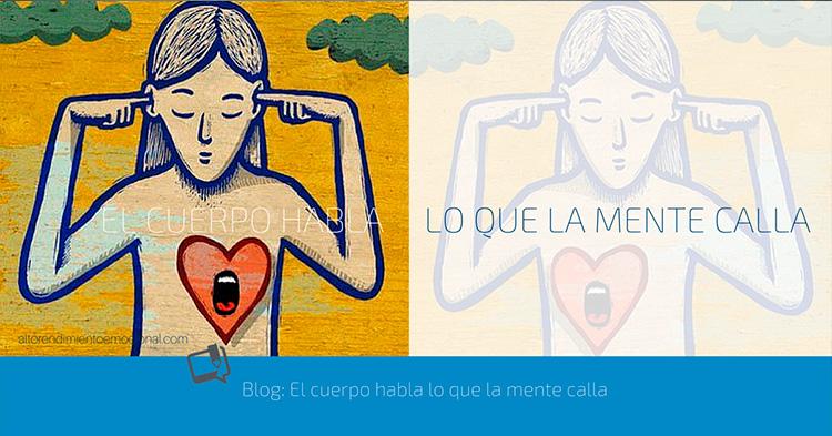 El cuerpo habla lo que la mente calla