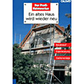 Peter Himmelhuber: Ein altes Haus wird wieder neu. Materialien, Konstruktion, Montage