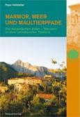 Pepo Hofstetter: Marmor, Meer und Maultierpfade: Die Apuanischen Alpen - Wandern in einer unbekannten Toskana