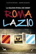 Flavio di Stefano, Andrea Romano: La grande storia dei derby Roma-Lazio