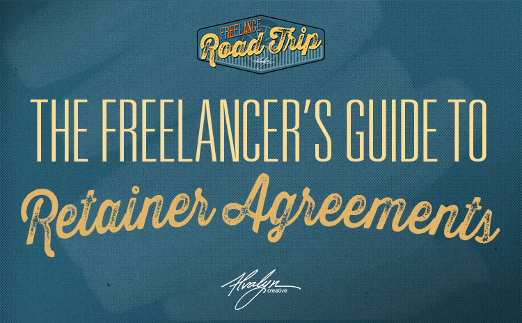 A Freelancer\u0027s Guide To Retainer Agreements - Alvalyn Creative - contract clauses you should never freelance without