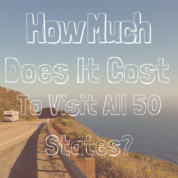 How Much does it cost to visit all 50 states