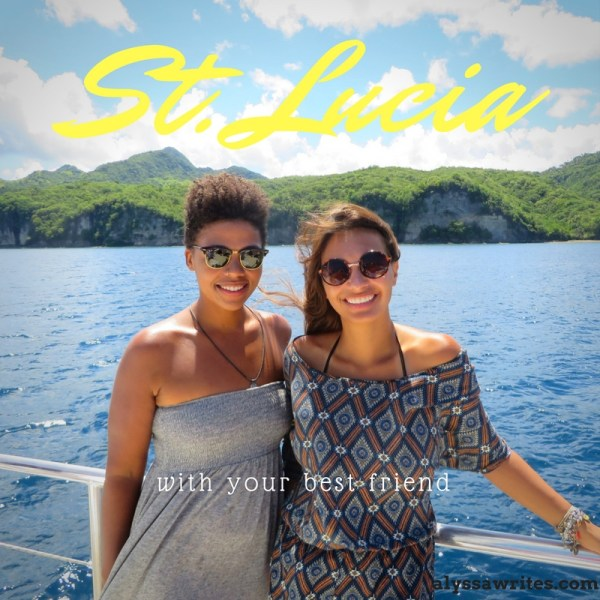 5 things to do in st lucia with your best friend alyssa writes. Black Bedroom Furniture Sets. Home Design Ideas
