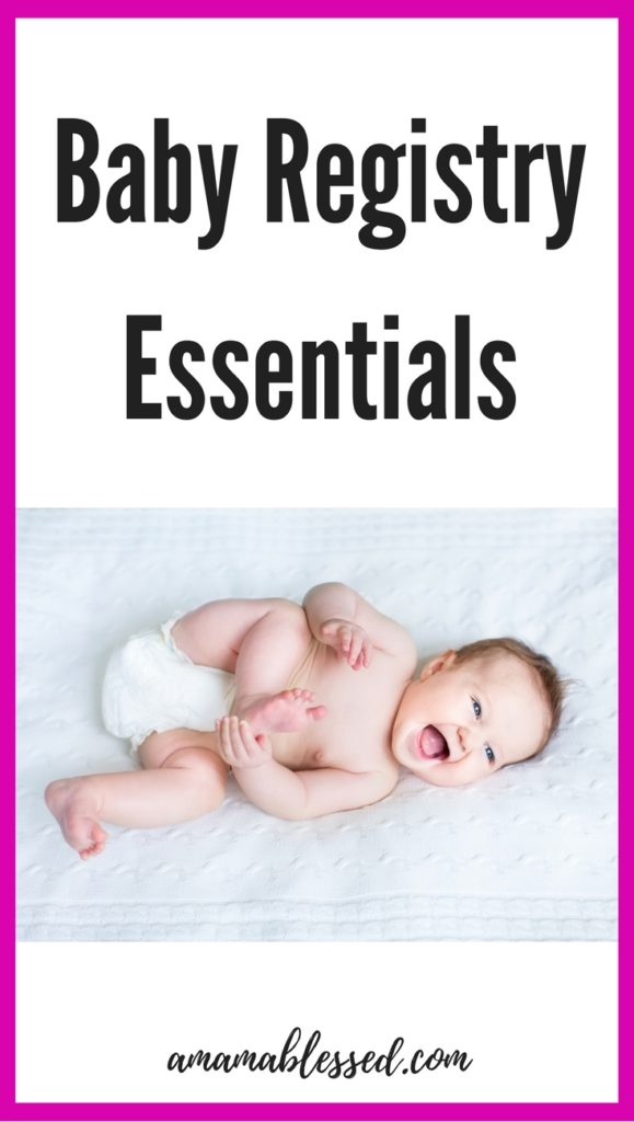 Baby Registry Essentials - A Mama Blessed