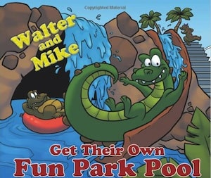 Book Review: &#8220;Walter and Mike Get Their Own Fun Park Pool to Play in&#8221; by Kathleen Morrissey